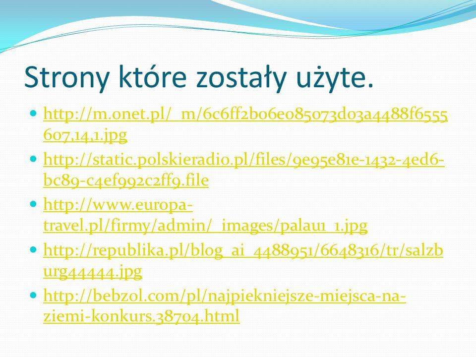 Strony które zostały użyte. http://m.onet.pl/_m/6c6ff2b06e085073d03a4488f6555 607,14,1.jpg http://m.onet.pl/_m/6c6ff2b06e085073d03a4488f6555 607,14,1.