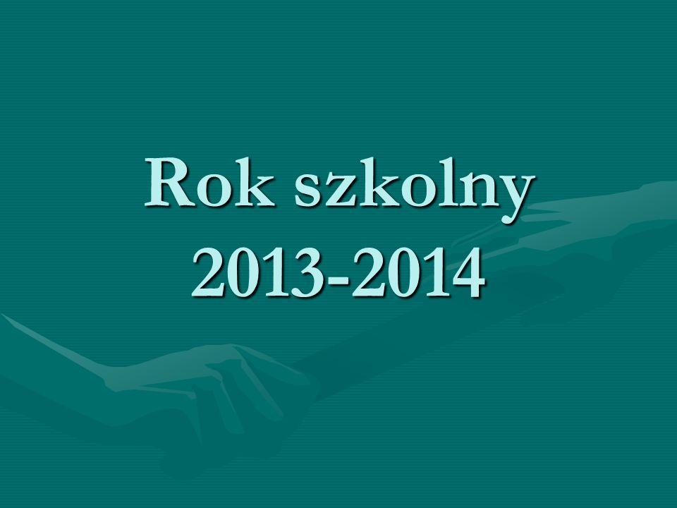 Rok szkolny 2013-2014