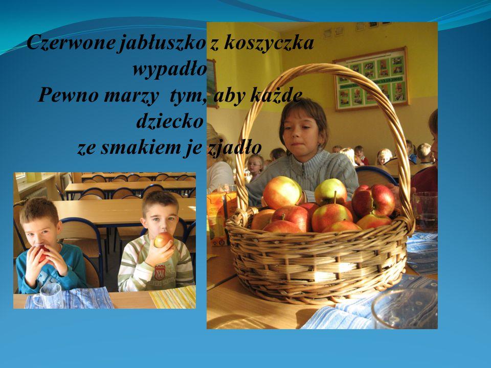 Bułeczka, jabłuszko, jest i soczek mały Dzisiejsze przysmaki wszystkim smakowały