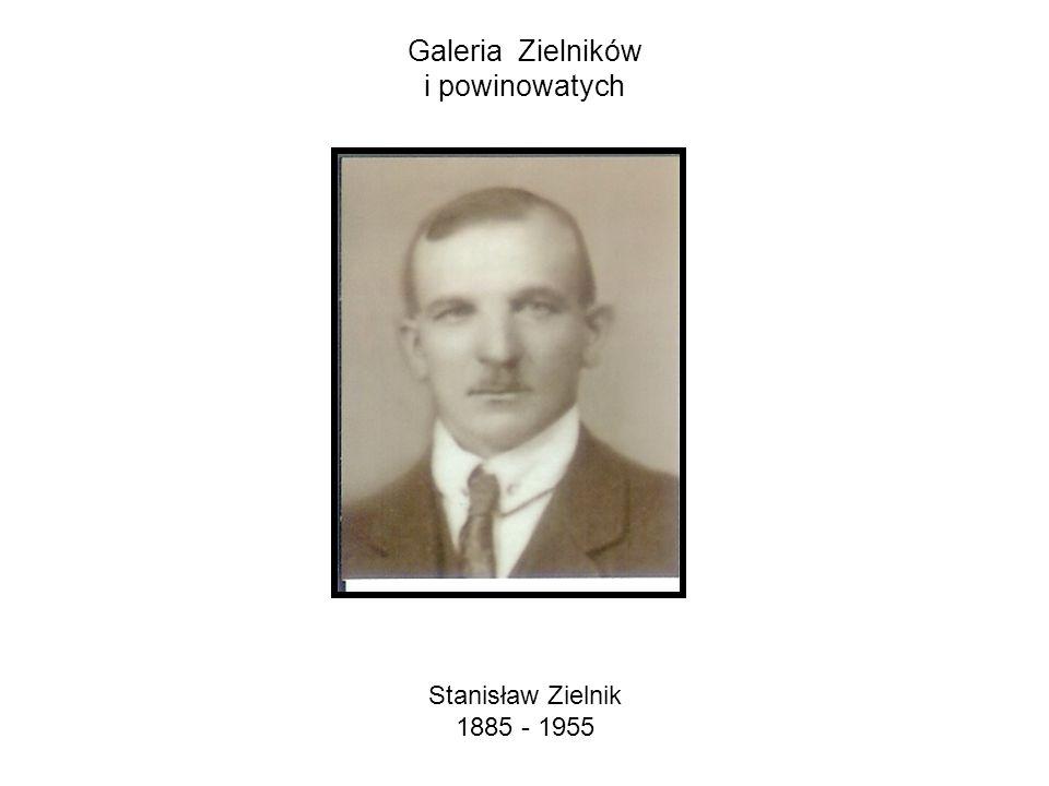 Galeria Zielników i powinowatych Stanisław Zielnik 1885 - 1955