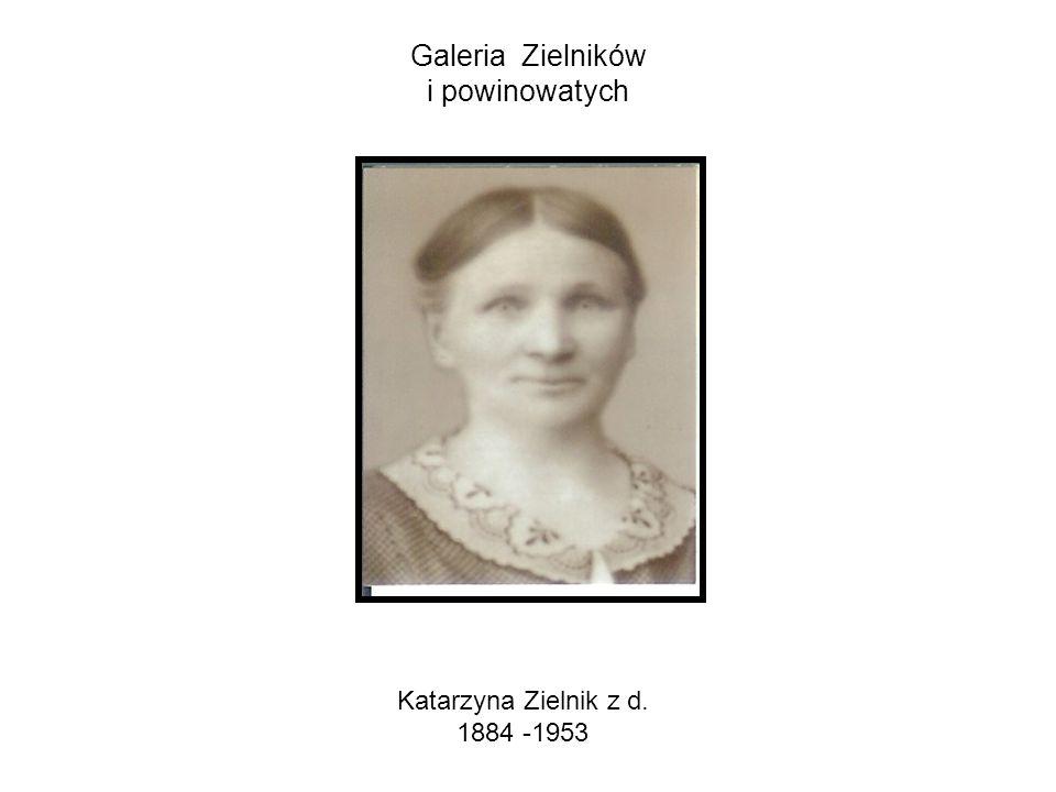 Galeria Zielników i powinowatych Katarzyna Zielnik z d. 1884 -1953