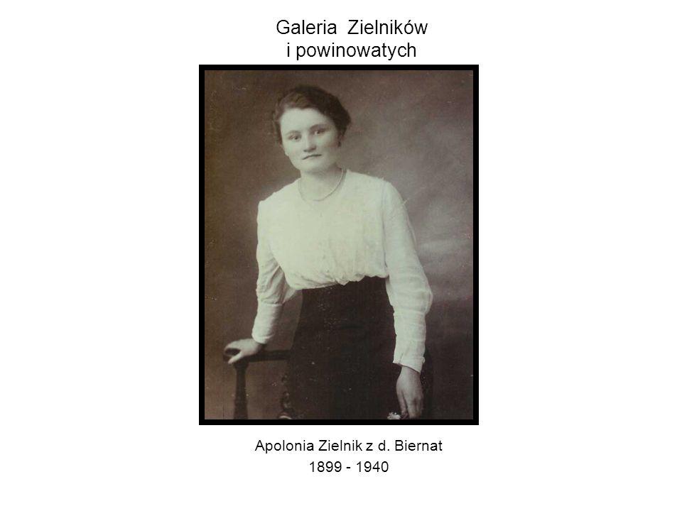 Galeria Zielników i powinowatych Apolonia Zielnik z d. Biernat 1899 - 1940