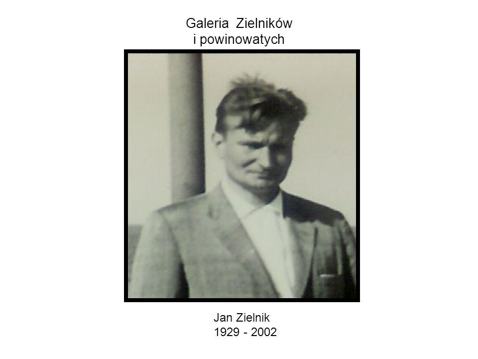 Galeria Zielników i powinowatych Jan Zielnik 1929 - 2002