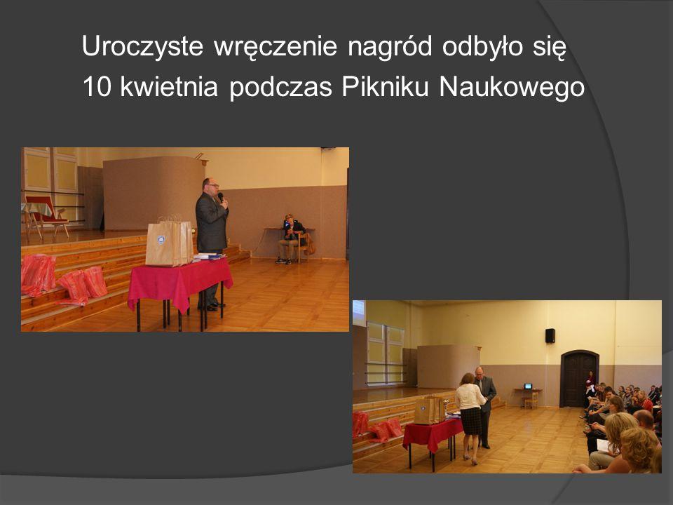 Uroczyste wręczenie nagród odbyło się 10 kwietnia podczas Pikniku Naukowego