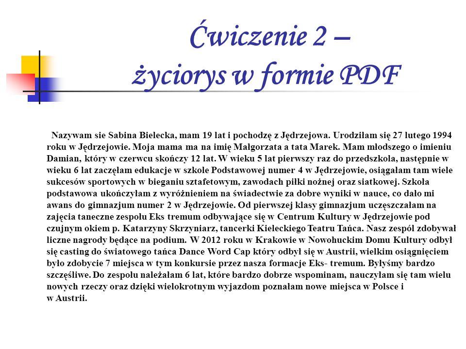 Ćwiczenie 2 – życiorys w formie PDF Nazywam sie Sabina Bielecka, mam 19 lat i pochodzę z Jędrzejowa.