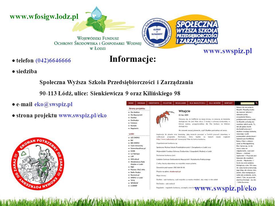 Informacje:  telefon (042)6646666  siedziba Społeczna Wyższa Szkoła Przedsiębiorczości i Zarządzania 90-113 Łódź, ulice: Sienkiewicza 9 oraz Kilińsk