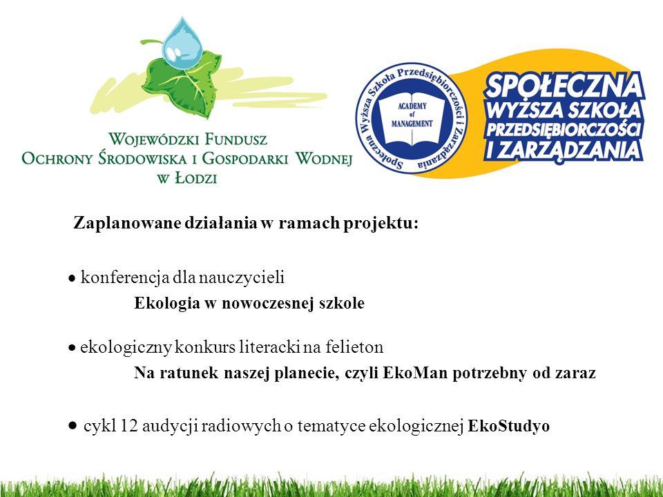  konferencja dla nauczycieli Ekologia w nowoczesnej szkole  ekologiczny konkurs literacki na felieton Na ratunek naszej planecie, czyli EkoMan potrz