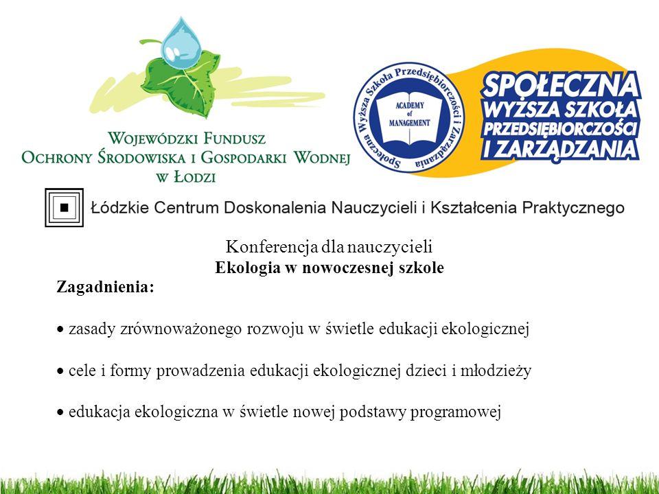Zagadnienia:  zasady zrównoważonego rozwoju w świetle edukacji ekologicznej  cele i formy prowadzenia edukacji ekologicznej dzieci i młodzieży  edu