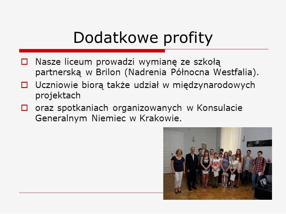 Dodatkowe profity  Nasze liceum prowadzi wymianę ze szkołą partnerską w Brilon (Nadrenia Północna Westfalia).  Uczniowie biorą także udział w między