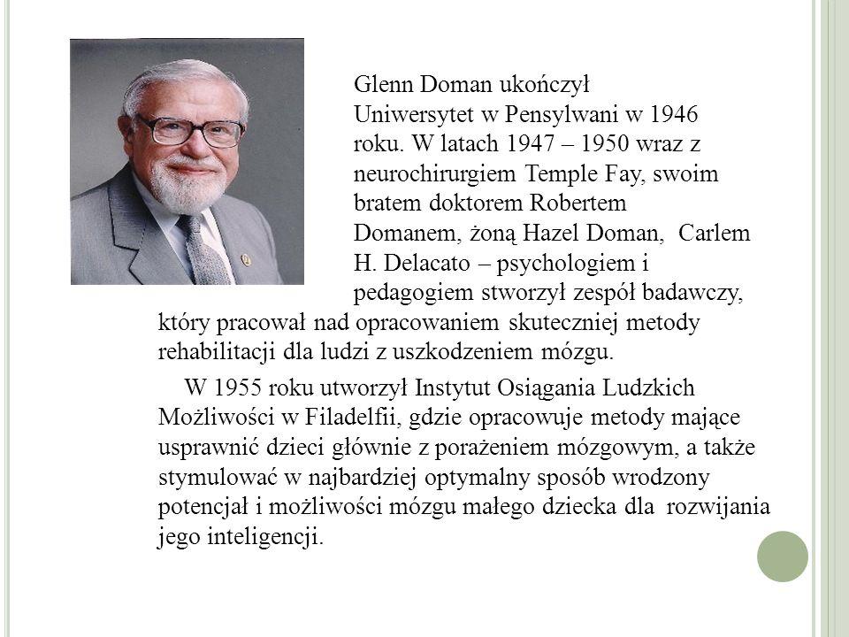 Glenn Doman ukończył Uniwersytet w Pensylwani w 1946 roku.