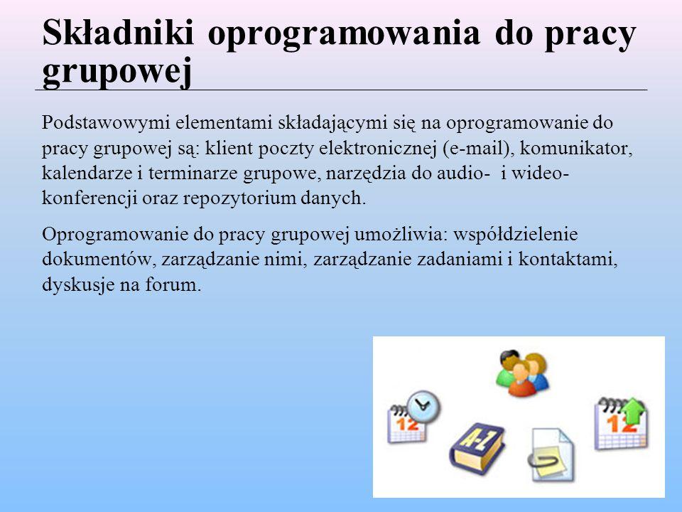 Składniki oprogramowania do pracy grupowej Podstawowymi elementami składającymi się na oprogramowanie do pracy grupowej są: klient poczty elektroniczn
