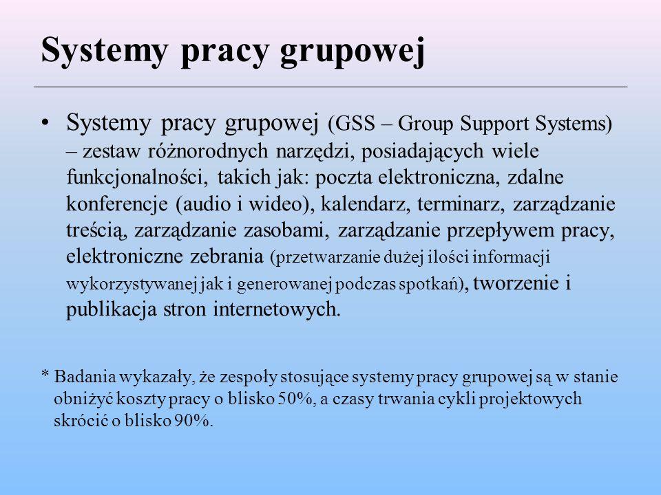 Systemy pracy grupowej Systemy pracy grupowej (GSS – Group Support Systems) – zestaw różnorodnych narzędzi, posiadających wiele funkcjonalności, takic