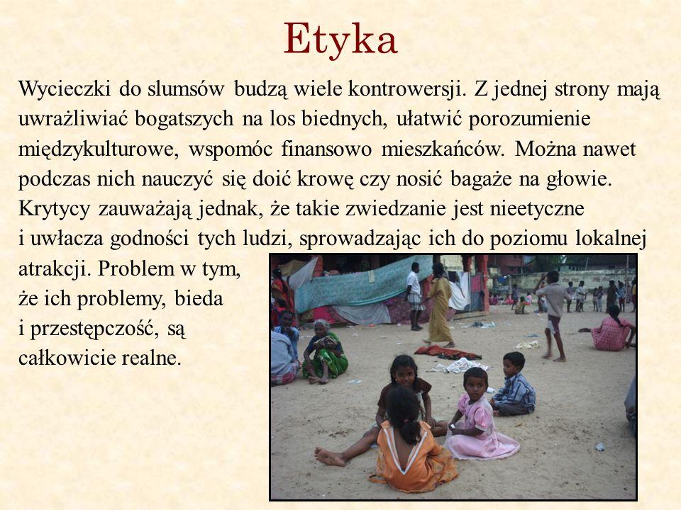 Etyka Wycieczki do slumsów budzą wiele kontrowersji.