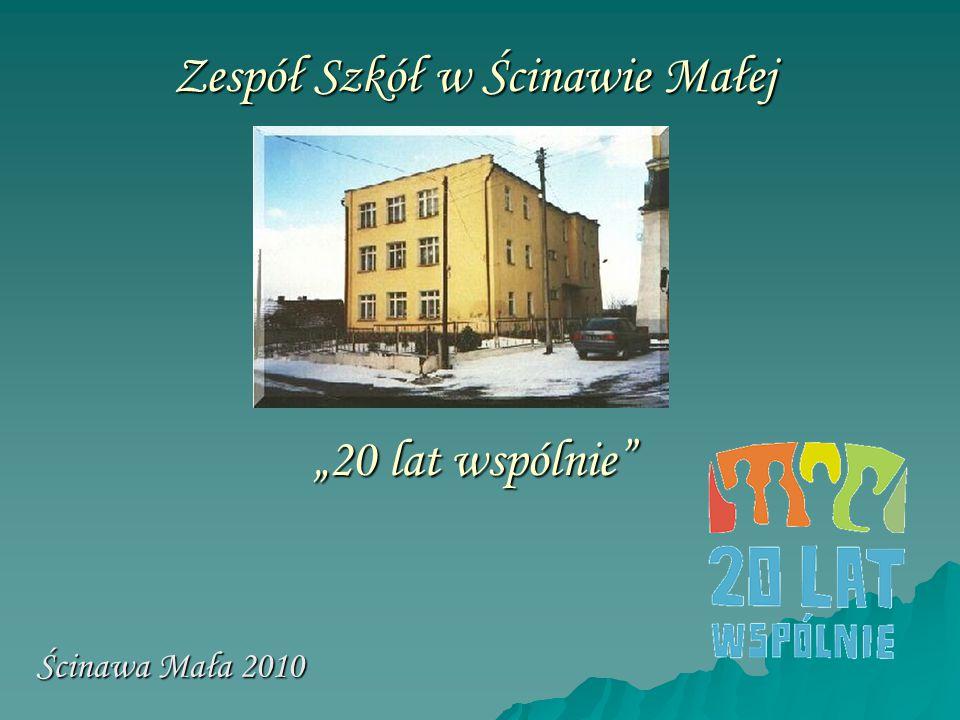 """Zespół Szkół w Ścinawie Małej """"20 lat wspólnie"""" Ścinawa Mała 2010"""