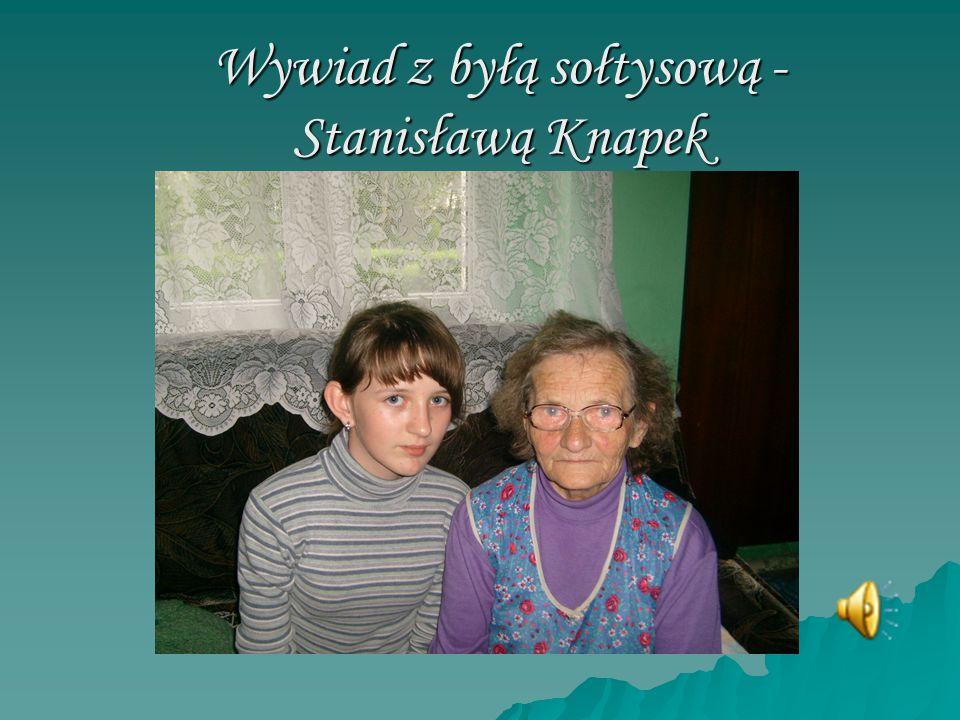 Wywiad z byłą sołtysową - Stanisławą Knapek