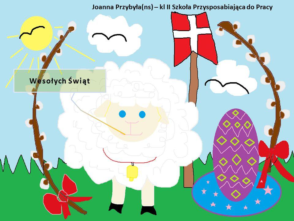 Wesołych Świąt Joanna Przybyła(ns) – kl II Szkoła Przysposabiająca do Pracy