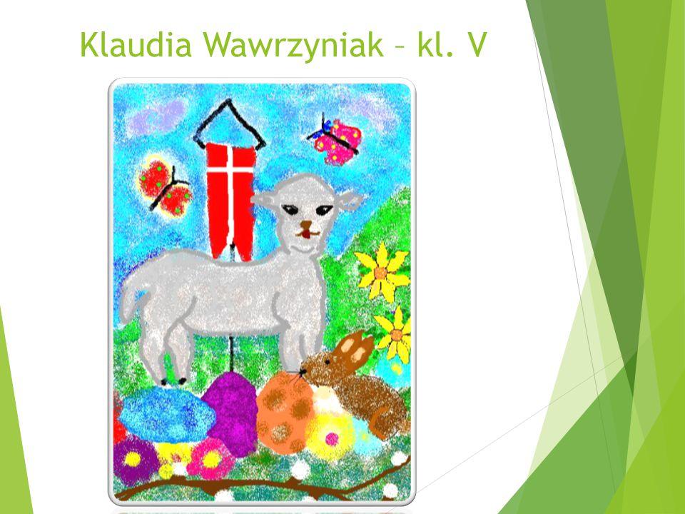 Klaudia Wawrzyniak – kl. V