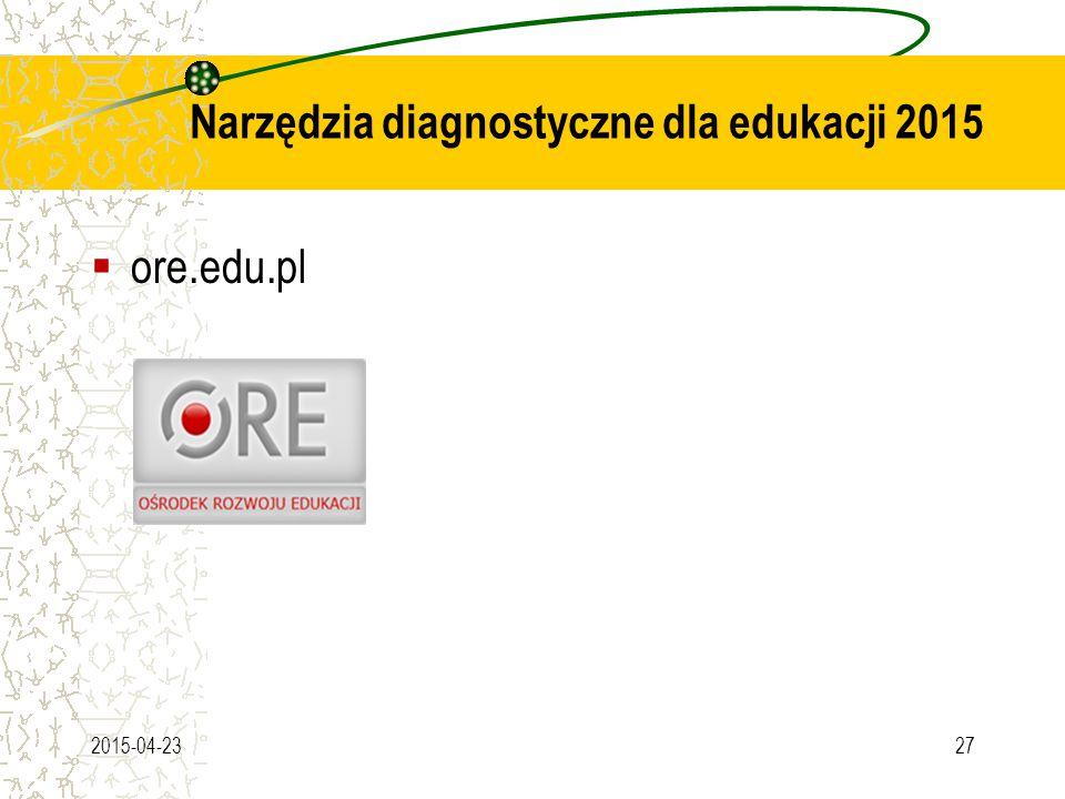 Narzędzia diagnostyczne dla edukacji 2015 2015-04-2327  ore.edu.pl