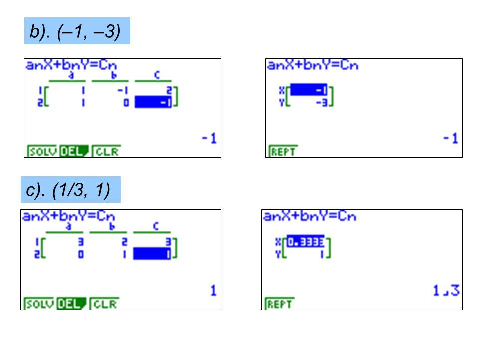 b). (–1, –3) c). (1/3, 1)