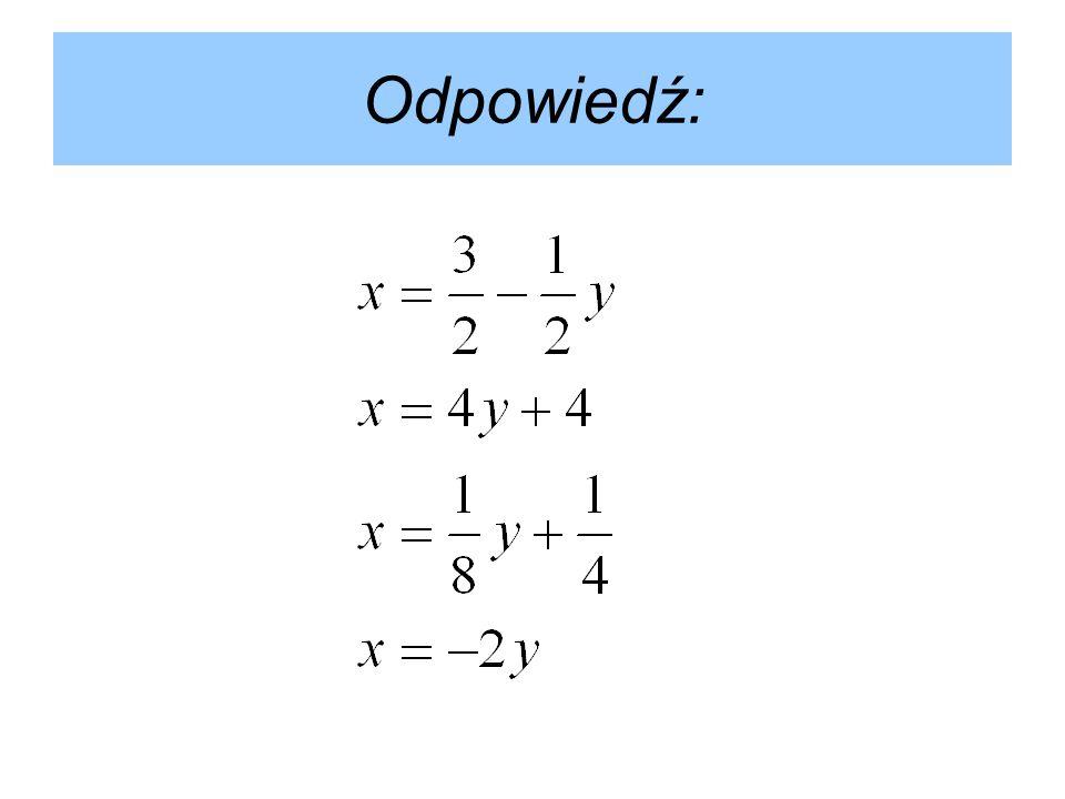Zadanie 2.Rozwiąż podane układy równań metodą podstawiania, sprawdź wyniki.