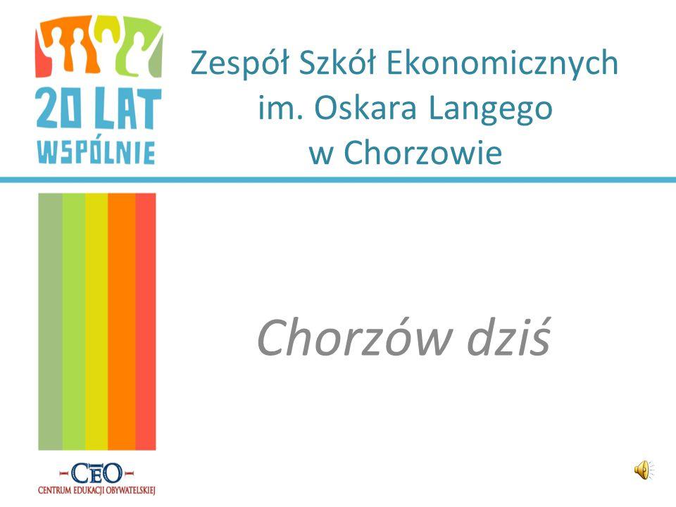 Zespół Szkół Ekonomicznych im. Oskara Langego w Chorzowie Chorzów dziś