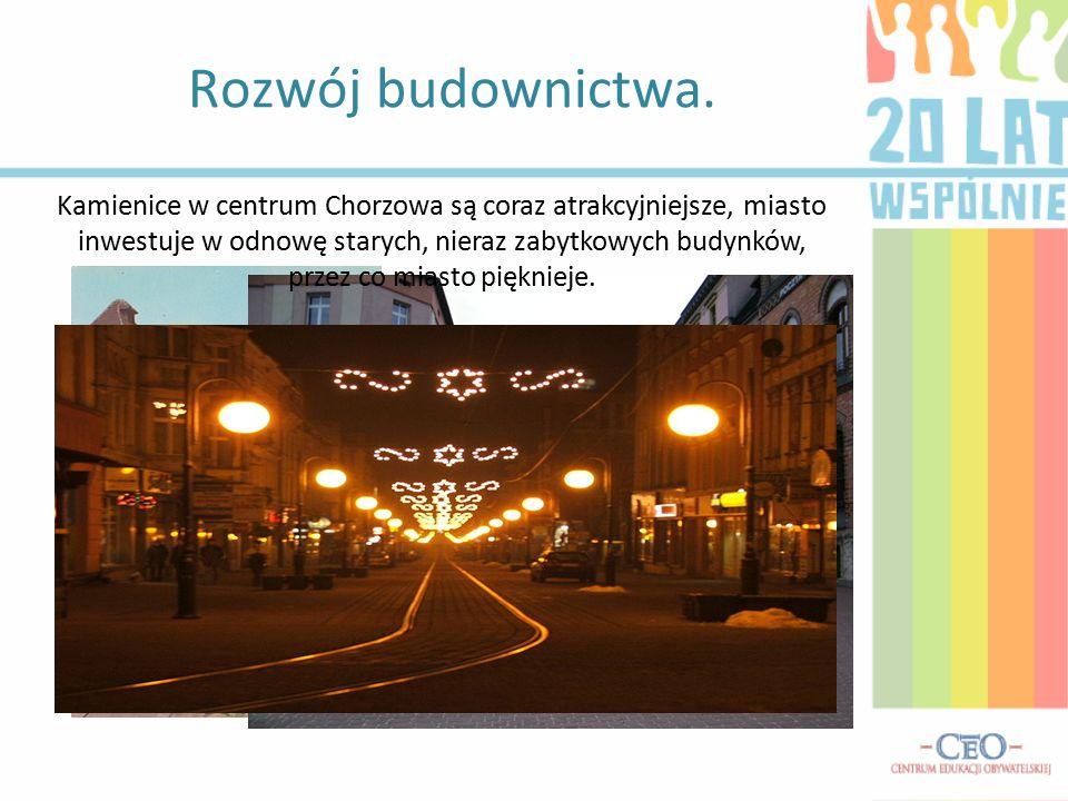 Rozwój budownictwa. Kamienice w centrum Chorzowa są coraz atrakcyjniejsze, miasto inwestuje w odnowę starych, nieraz zabytkowych budynków, przez co mi