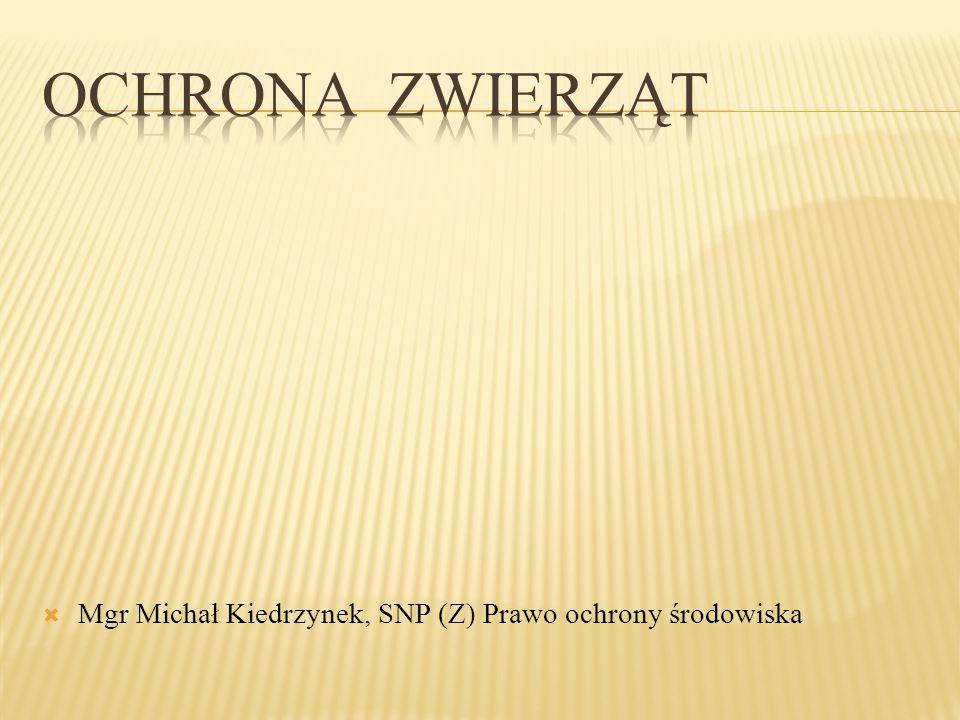  Mgr Michał Kiedrzynek, SNP (Z) Prawo ochrony środowiska