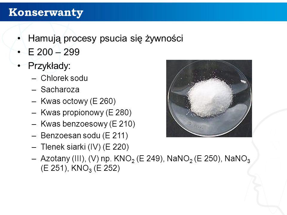 Konserwanty 5 Hamują procesy psucia się żywności E 200 – 299 Przykłady: –Chlorek sodu –Sacharoza –Kwas octowy (E 260) –Kwas propionowy (E 280) –Kwas b