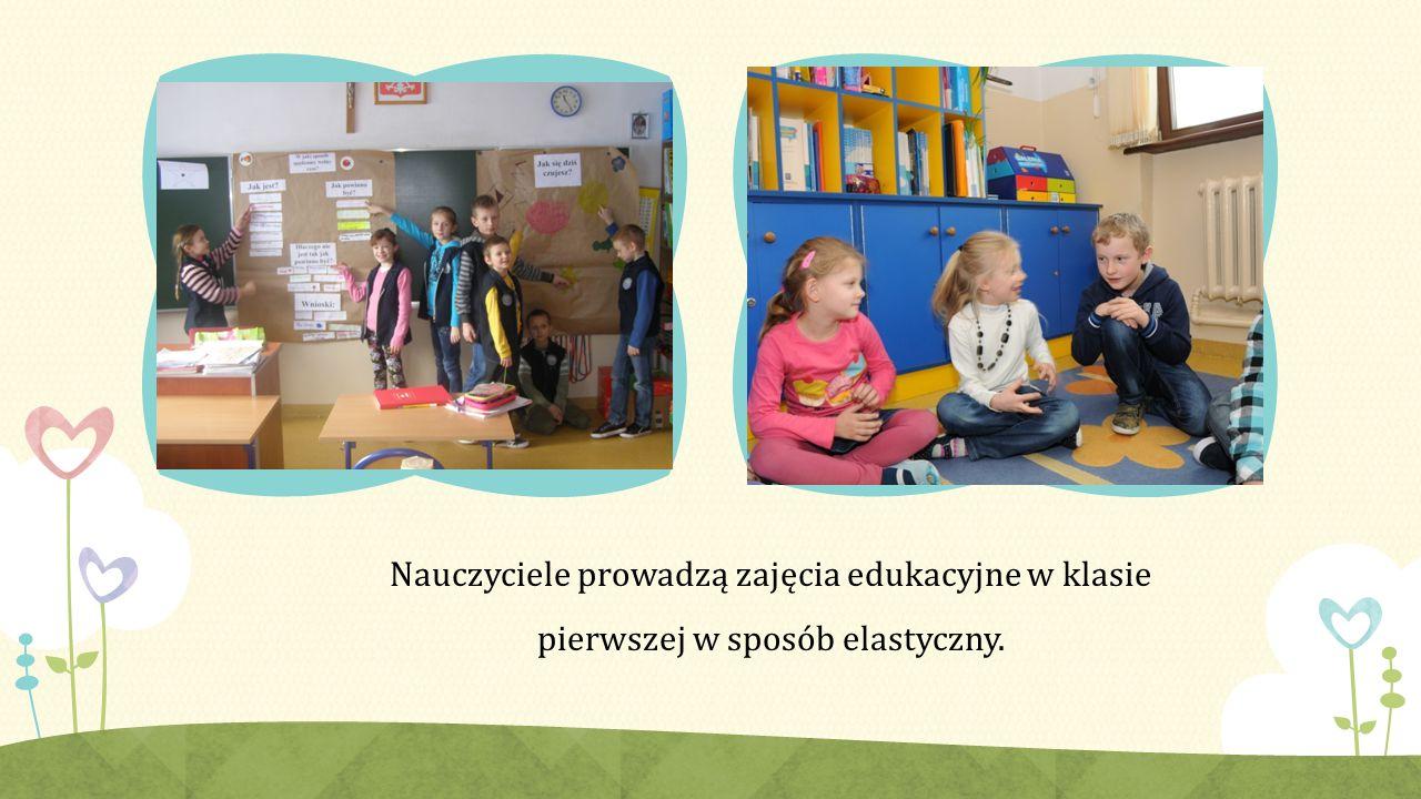 Nauczyciele prowadzą zajęcia edukacyjne w klasie pierwszej w sposób elastyczny.