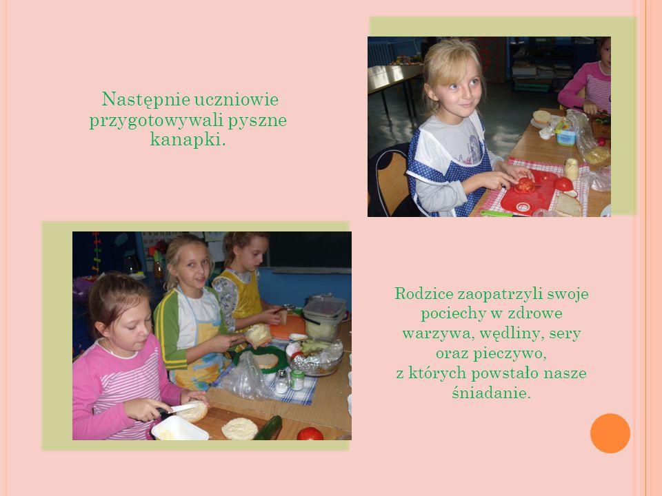 Następnie uczniowie przygotowywali pyszne kanapki.