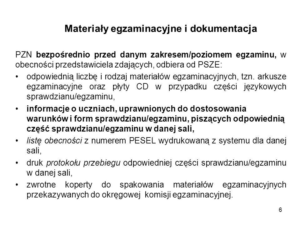Materiały egzaminacyjne i dokumentacja PZN bezpośrednio przed danym zakresem/poziomem egzaminu, w obecności przedstawiciela zdających, odbiera od PSZE: odpowiednią liczbę i rodzaj materiałów egzaminacyjnych, tzn.