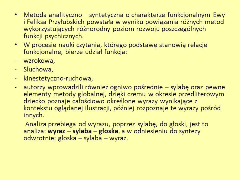 Metoda analityczno – syntetyczna o charakterze funkcjonalnym Ewy i Feliksa Przyłubskich powstała w wyniku powiązania różnych metod wykorzystujących ró