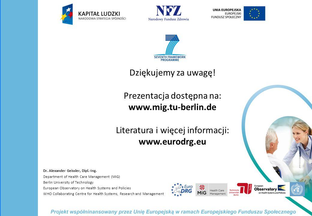 Dziękujemy za uwagę! Prezentacja dostępna na: www.mig.tu-berlin.de Literatura i więcej informacji: www.eurodrg.eu Dr. Alexander Geissler, Dipl.-Ing. D