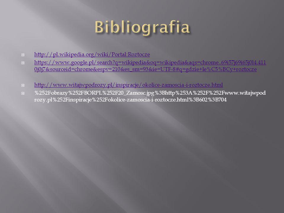  http://pl.wikipedia.org/wiki/Portal:Roztocze http://pl.wikipedia.org/wiki/Portal:Roztocze  https://www.google.pl/search?q=wikipedia&oq=wikipedia&aq
