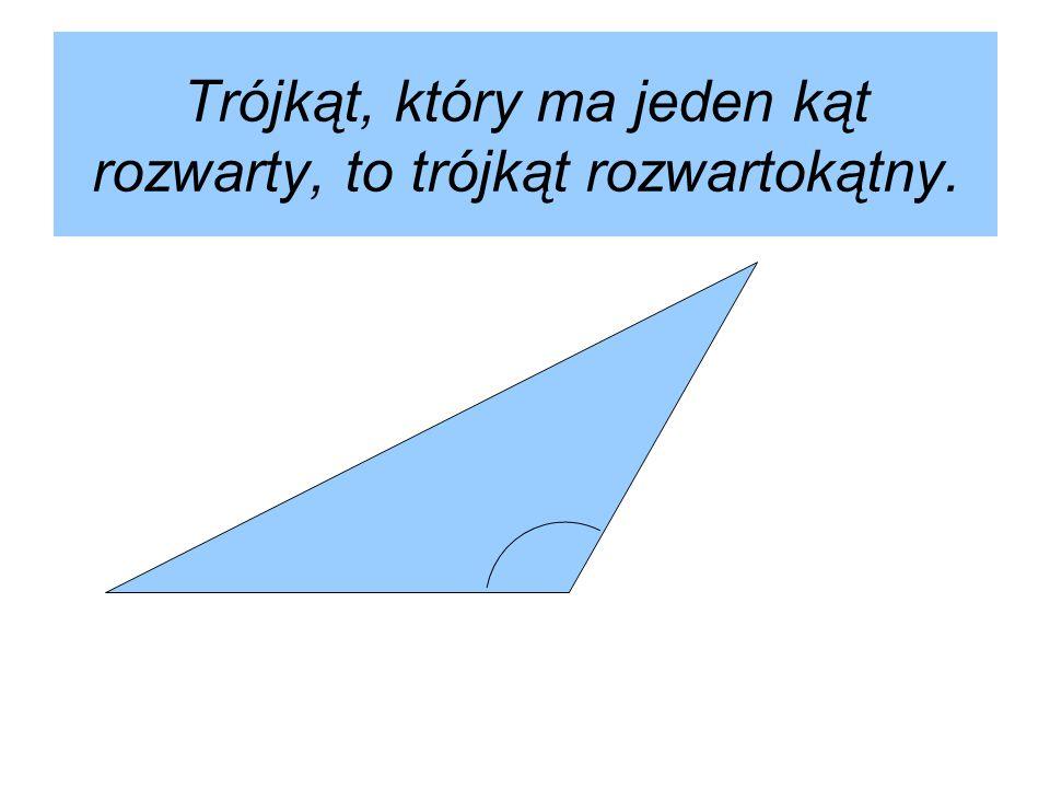 Trójkąt, który ma jeden kąt rozwarty, to trójkąt rozwartokątny.