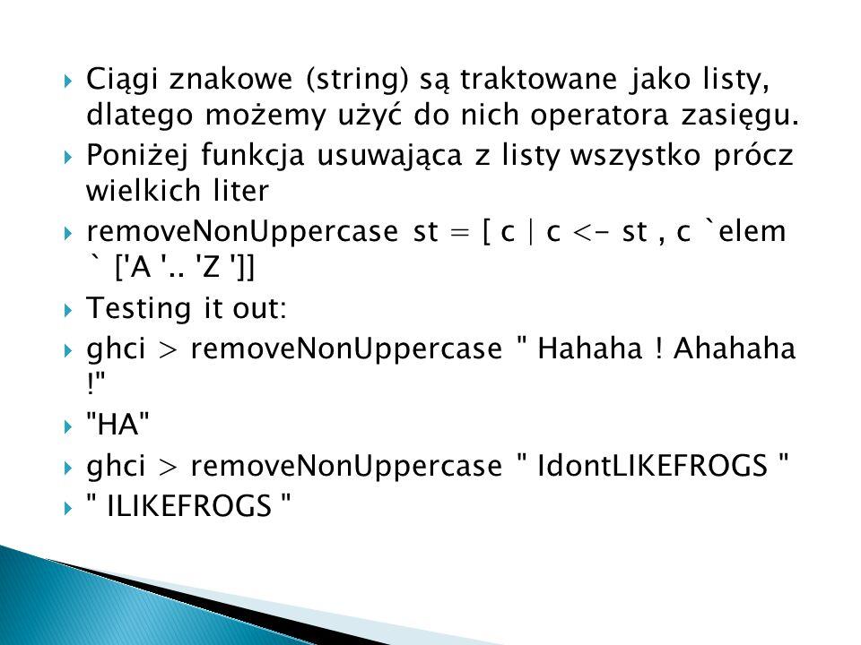  Ciągi znakowe (string) są traktowane jako listy, dlatego możemy użyć do nich operatora zasięgu.  Poniżej funkcja usuwająca z listy wszystko prócz w