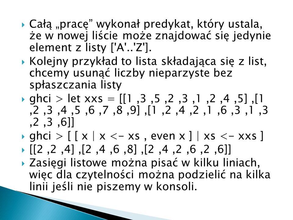 """ Całą """"pracę"""" wykonał predykat, który ustala, że w nowej liście może znajdować się jedynie element z listy ['A'..'Z'].  Kolejny przykład to lista sk"""