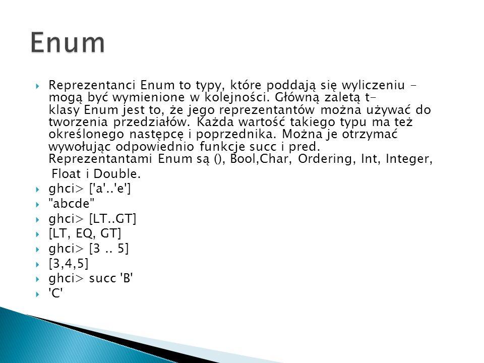  Reprezentanci Enum to typy, które poddają się wyliczeniu - mogą być wymienione w kolejności. Główną zaletą t- klasy Enum jest to, że jego reprezenta