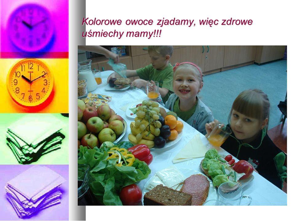 Kolorowe owoce zjadamy, więc zdrowe uśmiechy mamy!!!