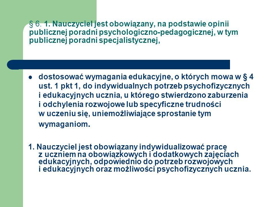 1a.Nauczyciel jest obowiązany dostosować wymagania edukacyjne, o których mowa w § 4 ust.
