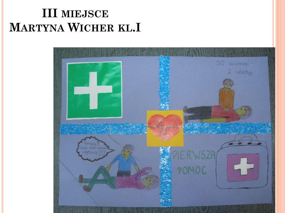 III MIEJSCE M ARTYNA W ICHER KL.I