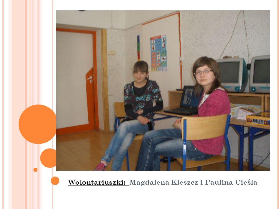 Wolontariuszki: Magdalena Kleszcz i Paulina Cieśla