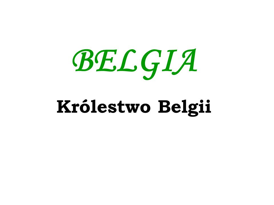 BELGIA Królestwo Belgii