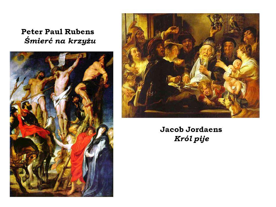 Jacob Jordaens Król pije Peter Paul Rubens Śmierć na krzyżu