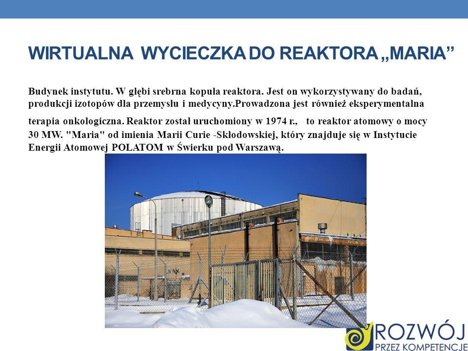 """WIRTUALNA WYCIECZKA DO REAKTORA """"MARIA Budynek instytutu."""