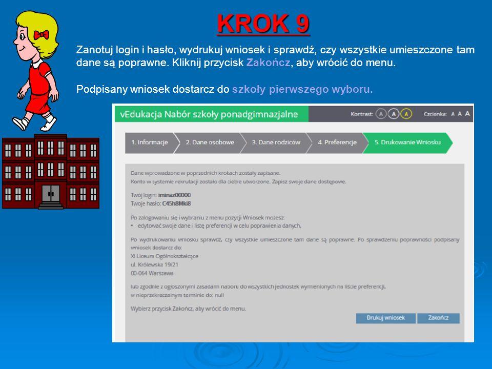 KROK 9 Zanotuj login i hasło, wydrukuj wniosek i sprawdź, czy wszystkie umieszczone tam dane są poprawne. Kliknij przycisk Zakończ, aby wrócić do menu