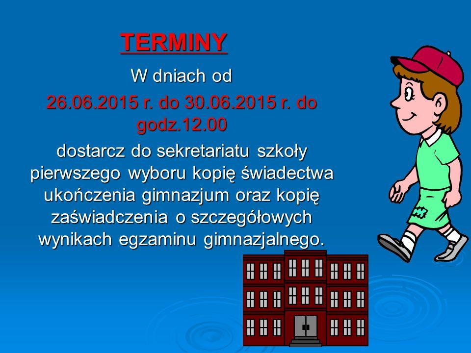 TERMINY W dniach od 26.06.2015 r. do 30.06.2015 r.