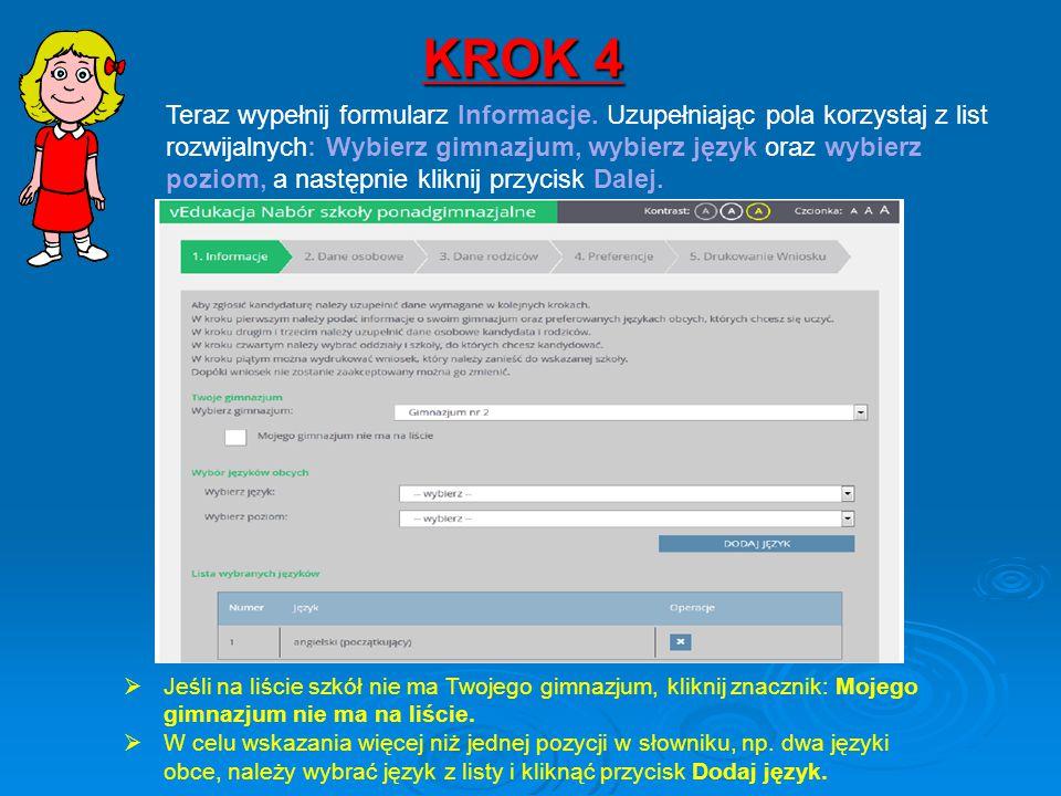 KROK 4 Teraz wypełnij formularz Informacje. Uzupełniając pola korzystaj z list rozwijalnych: Wybierz gimnazjum, wybierz język oraz wybierz poziom, a n