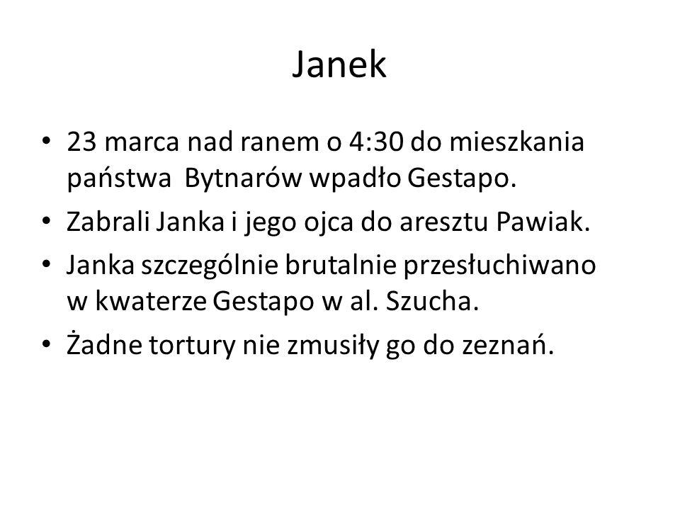Janek 23 marca nad ranem o 4:30 do mieszkania państwa Bytnarów wpadło Gestapo.