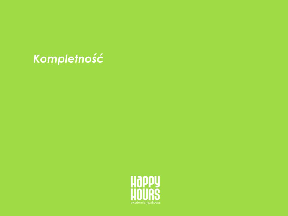 HappyHours - oferta dla firm 4 Kompletność - Oferta W jaki sposób zapewniamy kompletność oferty.